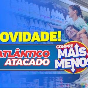SUPER NOVIDADE: ATLÂNTICO ATACADO!